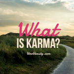 What is Karma? Karma May Not Be What You Think - Wooversity